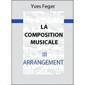 La composition Musicale Tome iii Arrangement
