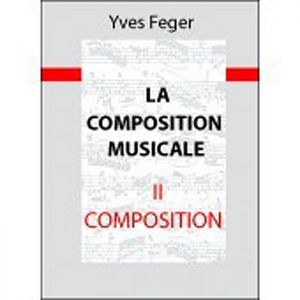 La Composition Musicale Tome ii Composition